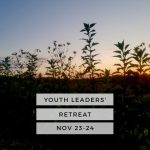 YOUTH LEADERS' RETREAT - NOV 23-24, 2018