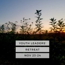 YOUTH LEADERS' RETREAT – NOV 23-24, 2018