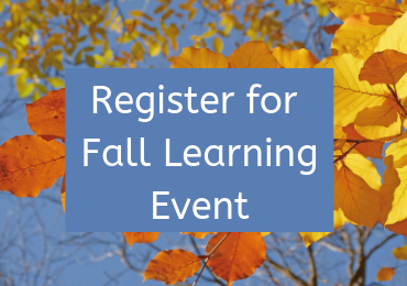 Register for the 2019 Fall Learning Event – October 25-27, 2019